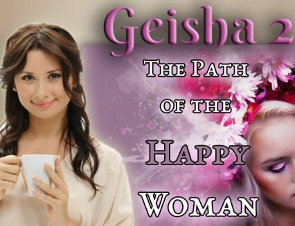 Geishas-2 – The Path of the Happy Woman