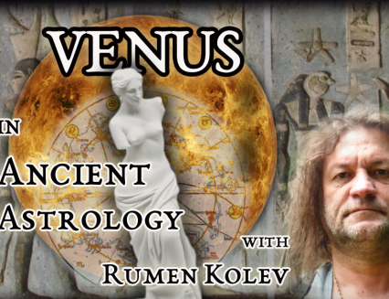 VENUS IN BABYLON, EGYPT AND GREECE THE SECRET DOCTRINES OF THE ANCIENT SAGES