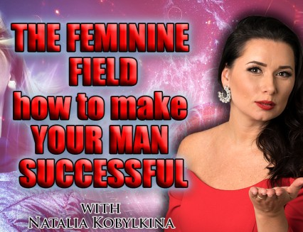 The feminine field – how to make your man successful