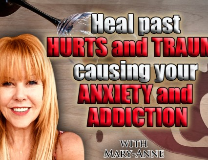 Heal past hurts and trauma causing your anxiety and addiction