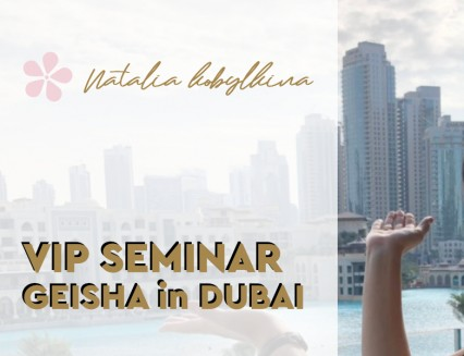 NEW PROMOTION VIP Seminar Geisha in DUBAI