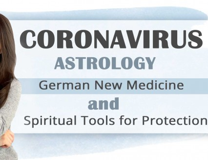 Coronavirus–Astrology, German New Medicine and Spiritual Tools for Protection