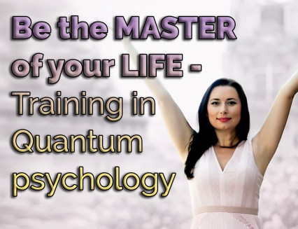 Be the Master of your life - training in quantum psychology