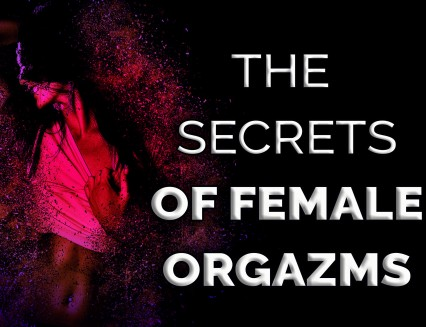 NEW The Secrets of Female Orgasms