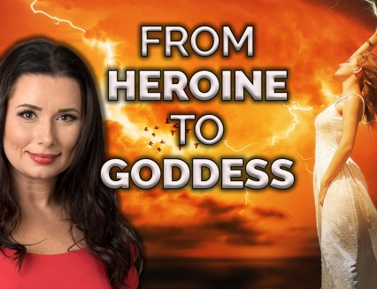 NEW From Heroine to Goddess