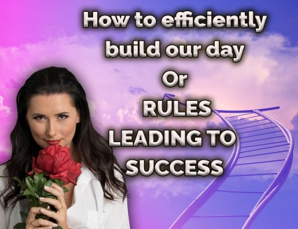 How to efficiently build our day or rules leading to success
