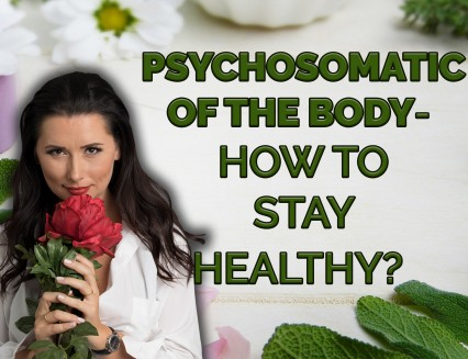 NEW Psychosomatics of the body - how to stay healthy?