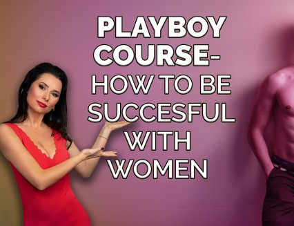 NEW Playboy course – how to be successful with women!