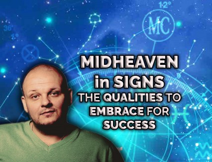 NEW Midheaven in signs - the qualities to embrace for success