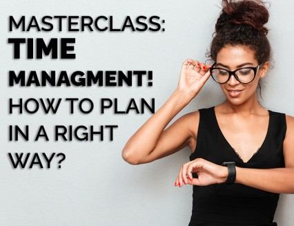 Masterclass: Time Management! How to plan in the right way?