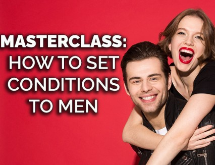 NEW Masterclass: How to set conditions to men?
