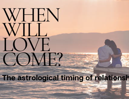 NEW When Will Love Come? The Astrological Timing of Relationships