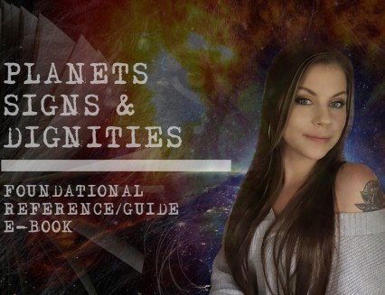 Foundational E-Book. Reference Guide to Planets, Signs, and Dignities
