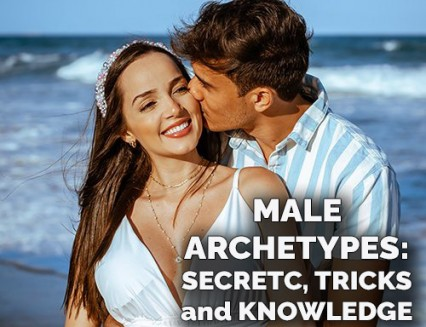 NEW Male Archetypes: Secrets, Tricks And Knowledge