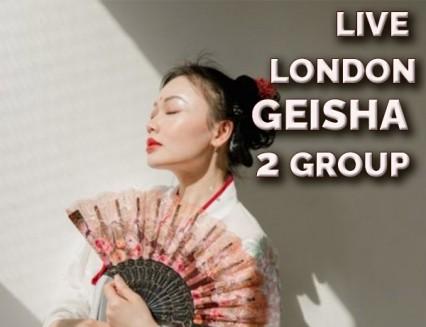 NEW LIVE LONDON Geisha 2 Group