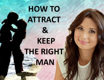 How to Attract and Keep Mr Right