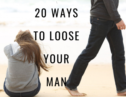 How to Successfully Loose Your Man