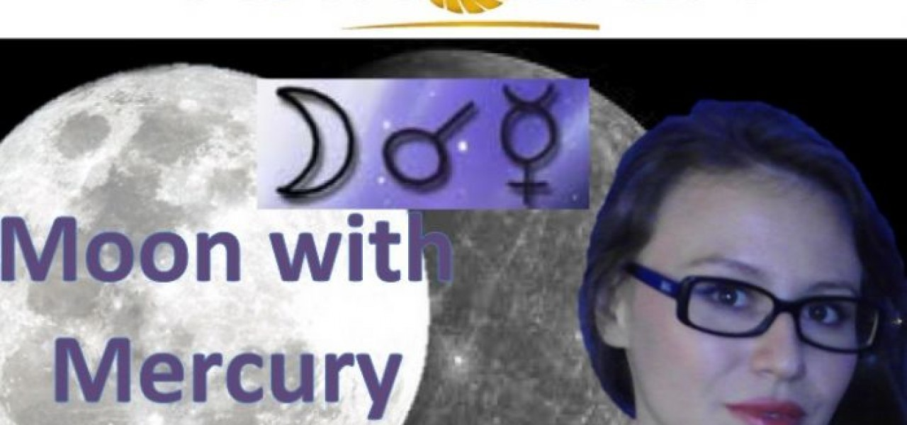 Moon with Mercury. Moon conjunct Mercury